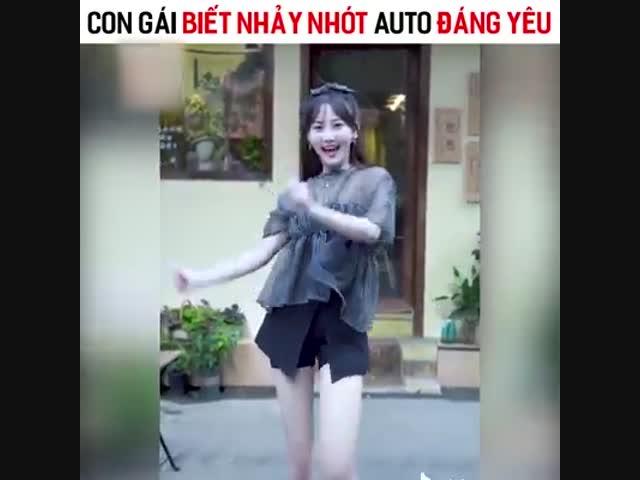 Con gái biết nhảy nhót auto đáng yêu