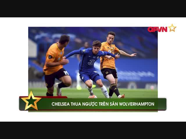 Điểm tin 16/12: Chelsea thua ngược trên sân Wolverhampton