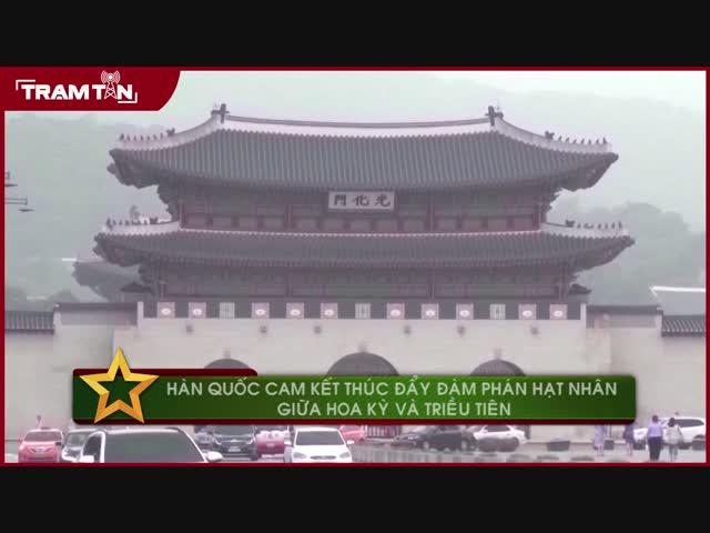 Hàn Quốc cam kết thúc đẩy đàm phán hạt nhân giữa Hoa Kỳ và Triều Tiên