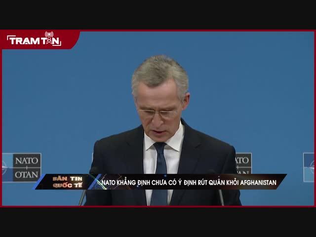 NATO chưa có ý định rút quân khỏi Afghanistan