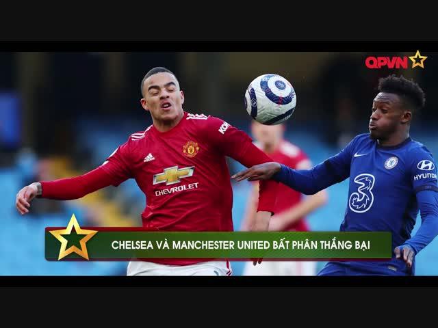 Điểm tin 1/3: Chelsea và MU bất phân thắng bại, Bale chói sáng trong chiến thắng của Tottenham