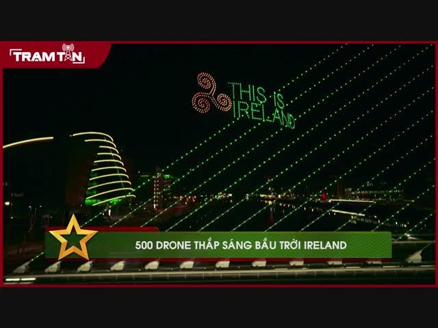 500 Drone thắp sáng bầu trời Ireland