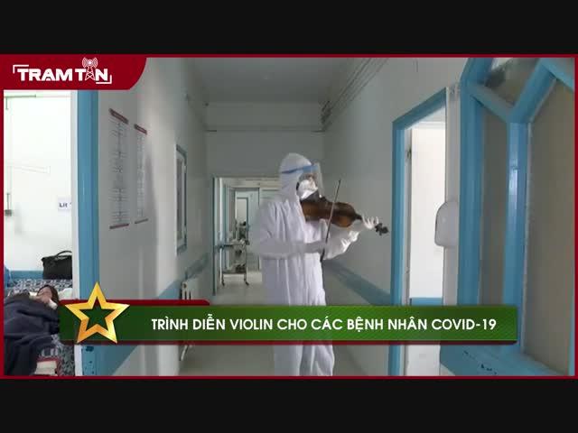 Trình diễn violin cho các bệnh nhân COVID-19