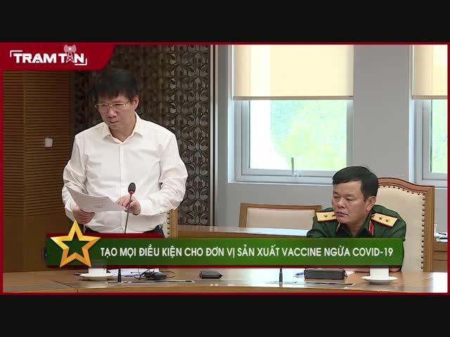 Việt Nam sẽ tạo mọi điều kiện cho đơn vị sản xuất vaccine ngừa covid-19