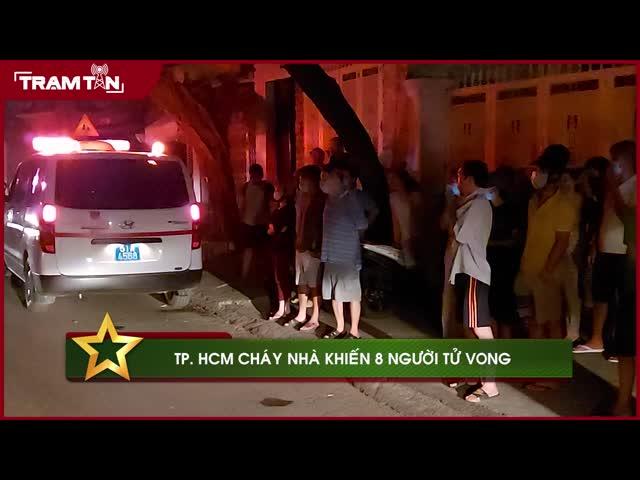 TP HCM cháy nhà khiến 8 người tử vong