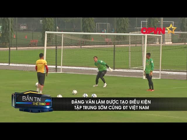 Đặng Văn Lâm được tạo điều kiện tập trung sớm cùng ĐT Việt Nam