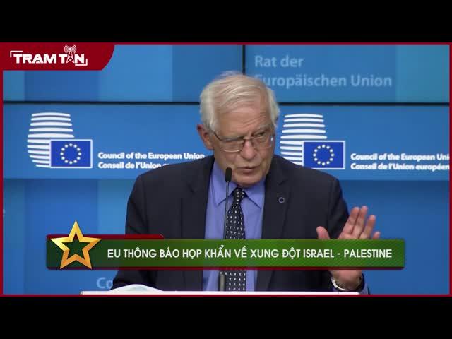 EU thông báo họp khẩn về xung đột Israel-Palestine