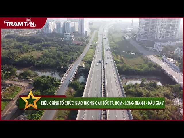 Điều chỉnh tổ chức giao thông cao tốc TP. HCM - Long Thành - Dầu Giây