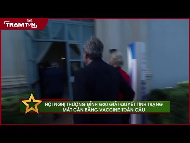 Hội nghị thượng đỉnh G20 giải quyết tình trạng mất cân bằng vaccine toàn cầu