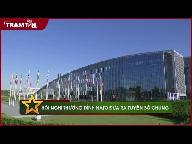 Hội nghị thượng đỉnh NATO đưa ra tuyên bố chung