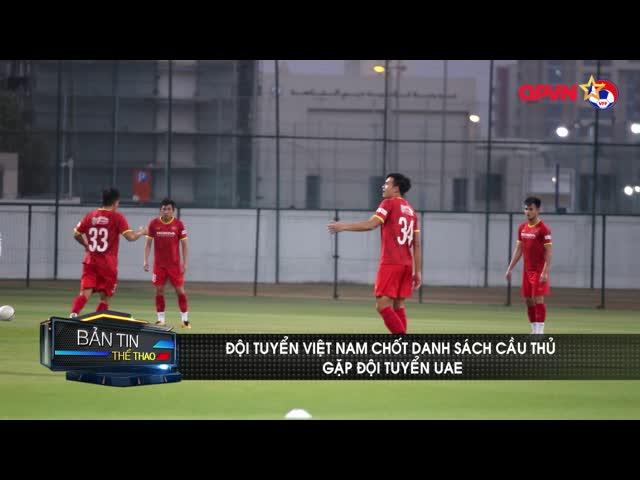 ĐT Việt Nam chốt danh sách đấu UAE