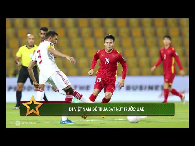 ĐT Việt Nam làm nên lịch sử dù để thua UAE