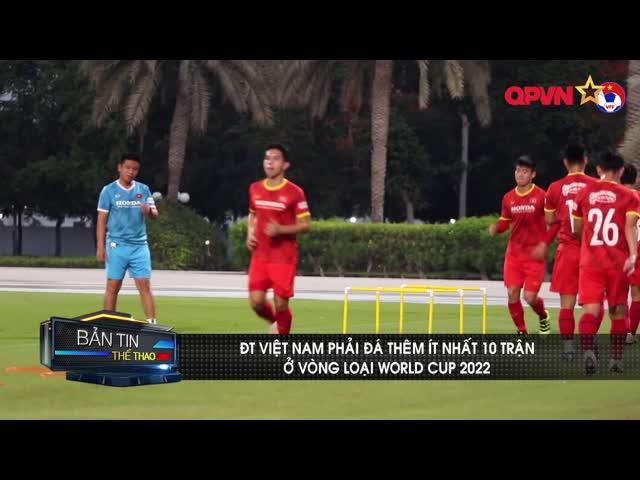 ĐT Việt Nam phải đá ít nhất 10 trận tại vòng loại cuối World Cup 2022