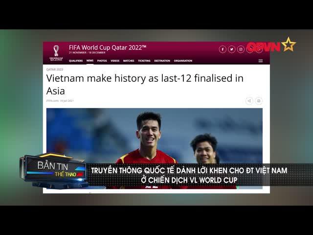 FIFA, AFC, ESPN dành nhiều lời khen cho ĐT Việt Nam tại chiến dịch vòng loại World Cup