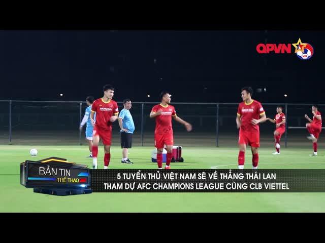 Ngọc Hải, Tiến Dũng, Hoàng Đức, Trọng Hoàng và Thanh Bình sẽ về Thái Lan đá AFC Champions League