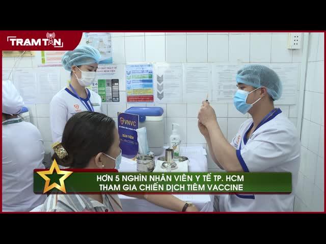 Hơn 5.000 nhân viên y tế TP.  HCM tham gia chiến dịch tiêm vaccine