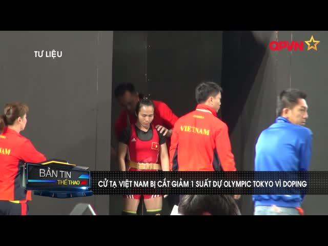 Cử tạ Việt Nam bị cắt giảm 1 suất dự Olympic Tokyo vì doping