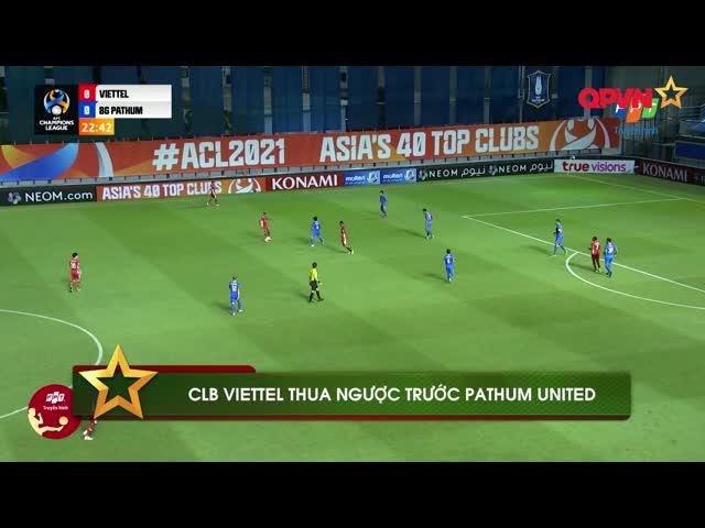 Điểm tin 6/7: Thua ngược đội bóng Thái, Viettel FC sớm dừng bước tại AFC Champions League