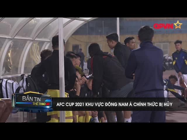 AFC Cup 2021 khu vực Đông Nam Á chính thức bị hủy