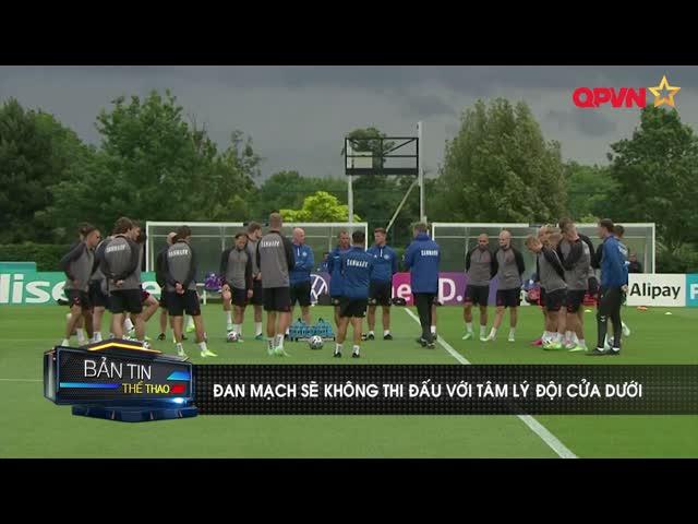 HLV ĐT Đan Mạch tuyên bố hùng hồn trước trận đấu với ĐT Anh