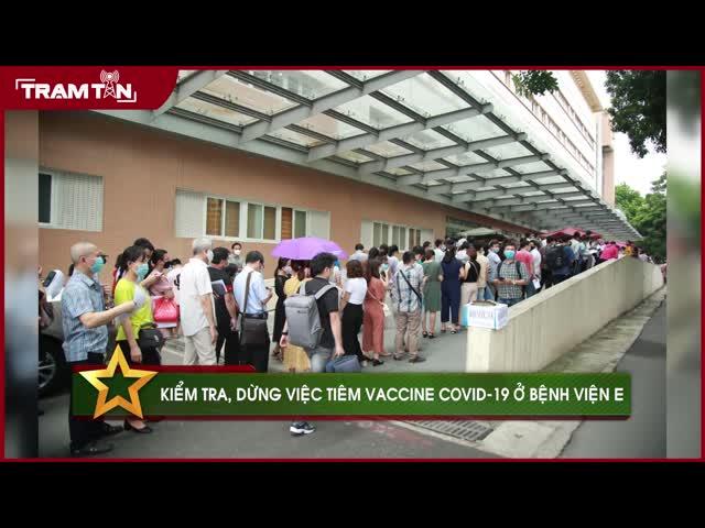 Kiểm tra, dừng việc tiêm vaccine Covid-19 ở bệnh viện E