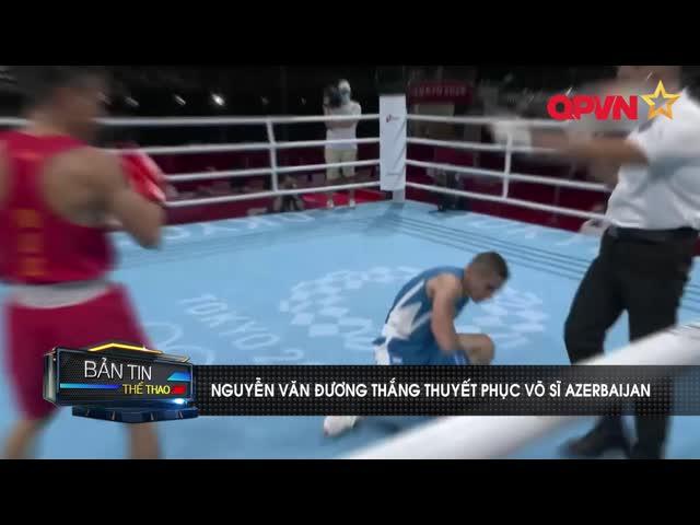 Võ sĩ Nguyễn Văn Đương thắng thuyết phục đối thủ Azerbaijan tại Olympic Tokyo