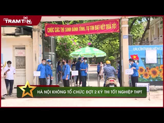 Hà Nội không tổ chức đợt 2 kỳ thi tốt nghiệp THPT