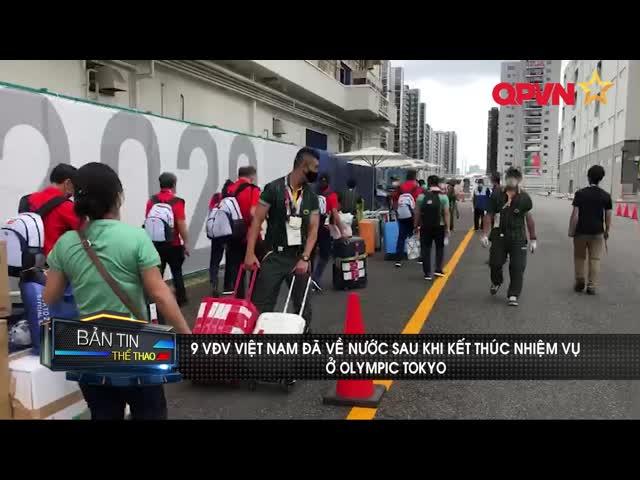 9 VĐV Việt Nam đã về nước sau khi thi đấu xong ở Olympic Tokyo