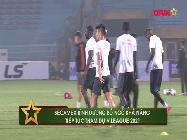 Becamex Bình Dương bỏ ngỏ khả năng tiếp tục tham dự V.League 2021