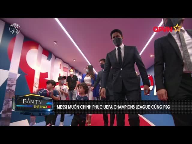 Messi muốn giành Champions League cùng PSG