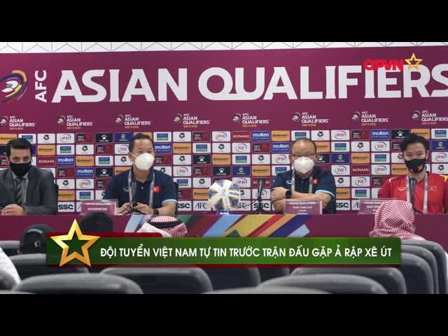 HLV Park Hang Seo và đội trưởng Quế Ngọc Hải thể hiện sự tự tin trước trận gặp Ả Rập Xê Út