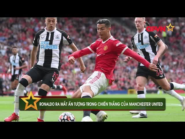 Điểm tin 12/9: Ronaldo ra mắt hoàn hảo cùng Manchester United