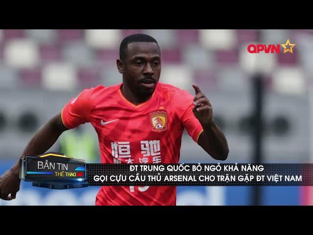 ĐT Trung Quốc bỏ ngỏ khả năng gọi cựu cầu thủ Arsenal đấu ĐT Việt Nam