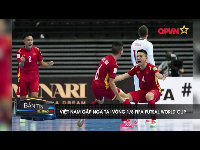 ĐT Futsal Việt Nam gặp ĐT Nga tại vòng 1/8