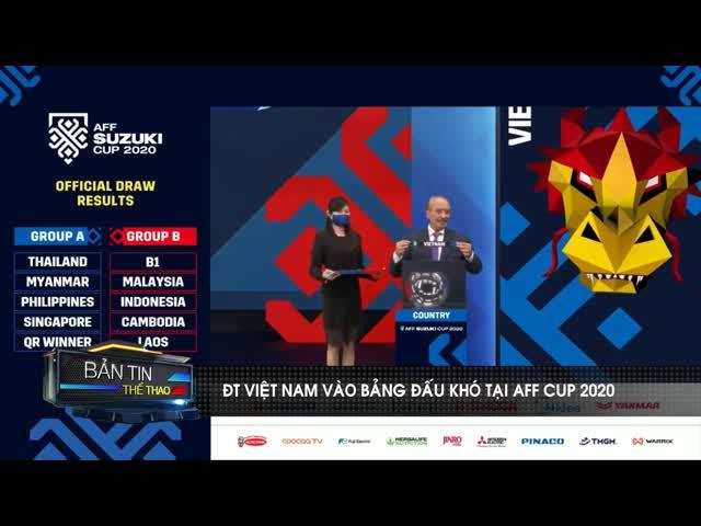 """ĐT Việt Nam vào bảng """"tử thần"""" tại AFF Cup 2020"""