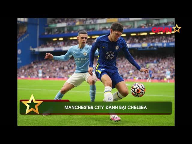 Điểm tin 26/9: Man City đánh bại Chelsea, MU và Liverpool gây thất vọng