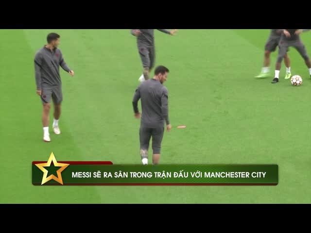 Messi trở lại, sẵn sàng đấu Man City