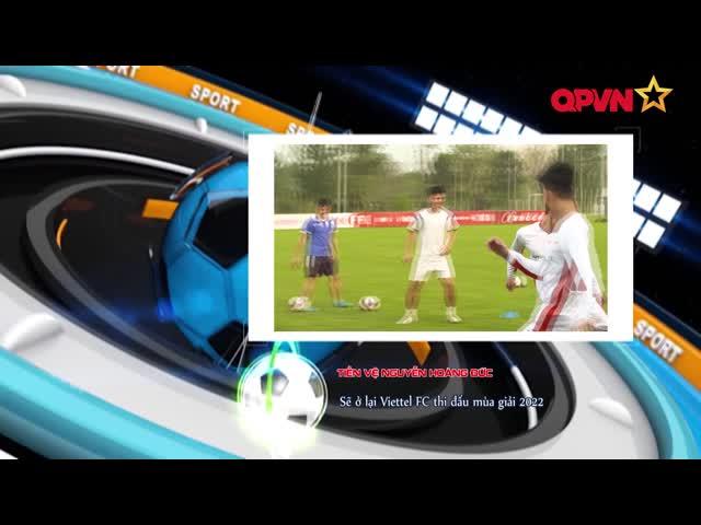 Viettel FC chốt tương lai Hoàng Đức thế nào?