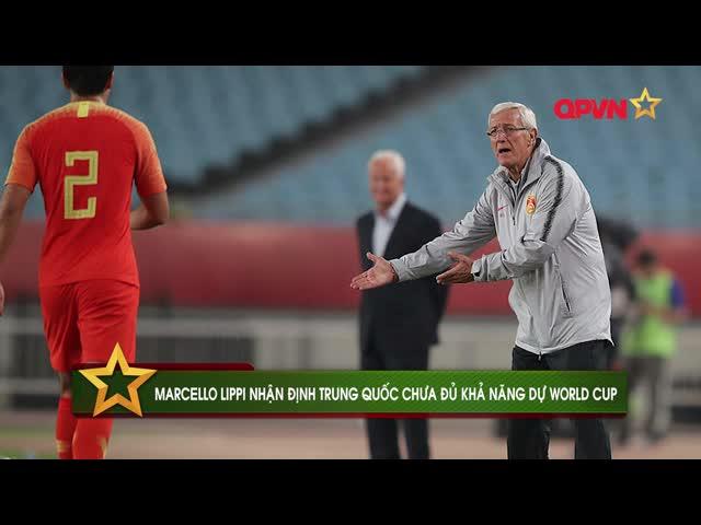 Marcello Lippi nhận định Trung Quốc chưa đủ khả năng dự World Cup
