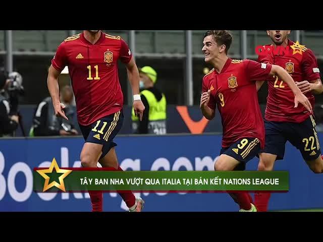 Điểm tin 7/10: Italia thất bại trước Tây Ban Nha tại bán kết Nations League