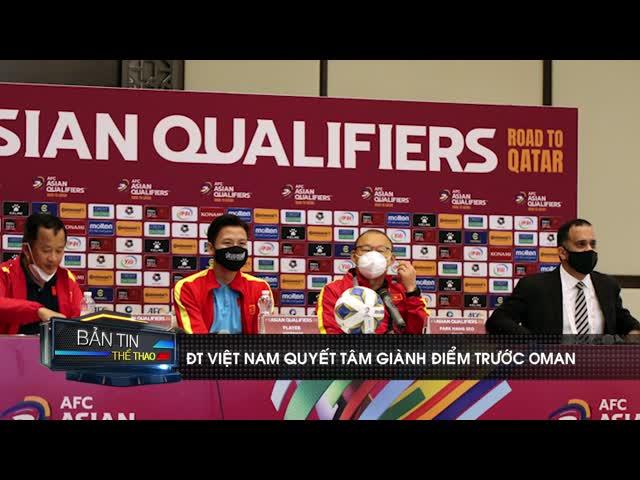 HLV Park Hang Seo khẳng định quyết tâm giành điểm trước Oman